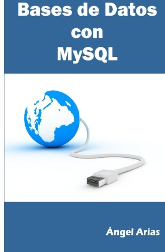 Bases de Datos con MySQL  [Arias, Angel] (Tapa Blanda)