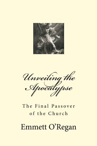 Download Unveiling the Apocalypse: The Final Passover of the Church pdf