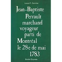 Jean-Baptiste Perrault marchand voyageur parti de Montréal le 28e de mai 1783
