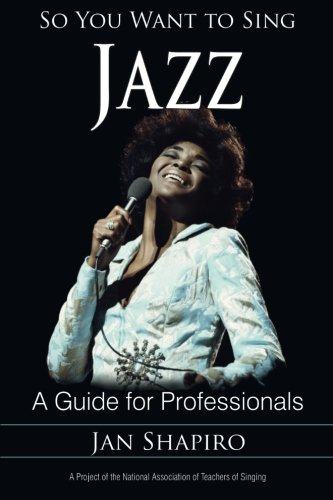 Read Online So You Want to Sing Jazz: A Guide for Professionals pdf epub
