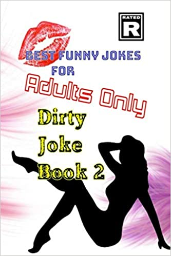 Best Funny Jokes For Adults Only Dirty Joke Book 2 Love Maurice 9798618965965 Books