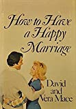 How to Have a Happy Marriage, David Mace and Vera Mace, 0687178304