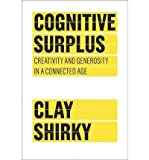 img - for Cognitive Surplus: Creativity and Generosity in a Connected Age (Hardback) - Common book / textbook / text book