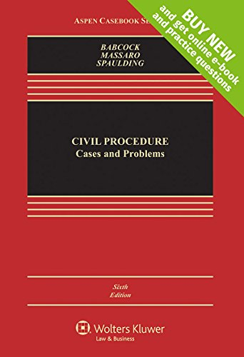 Civil Procedure: Cases and Problems [Connected Casebook] (Aspen Casebook)