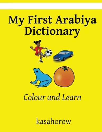 My First Arabiya Dictionary: Colour and Learn (Arabiya kasahorow) pdf