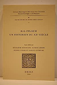 H.-G. Pflaum: un historien du XXe siècle.Actes du Colloque