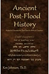 Ancient Post-Flood History: Historical Documents That Point to Biblical Creation Paperback