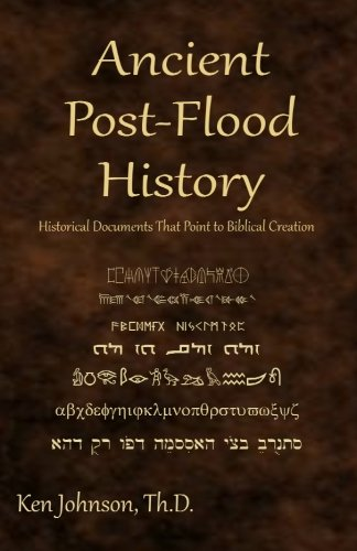 (Ancient Post-Flood History: Historical Documents That Point to Biblical Creation)