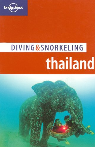 Diving and Snorkeling Thailand (Lonely Planet Diving and Snorkeling Guides)
