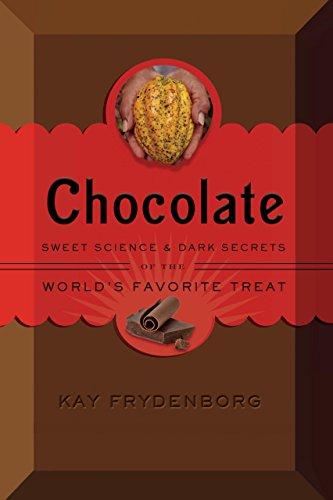 Chocolate: Sweet Science & Dark Secrets of the World's Favorite (Dark Chocolate Recipes)