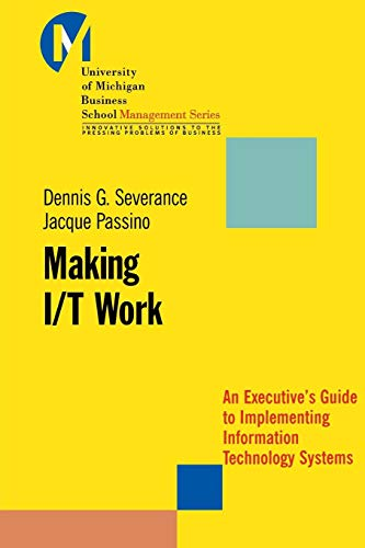 Making I/T Work: An Executive's Guide to Implementing...