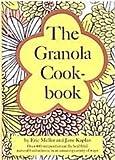 The Granola Cookbook, Eric Meller and Jane Kaplan, 0668028823