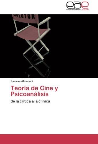 Teoria de Cine y Psicoanalisis: de la critica a la clinica (Spanish Edition) [Kamran Alipanahi] (Tapa Blanda)