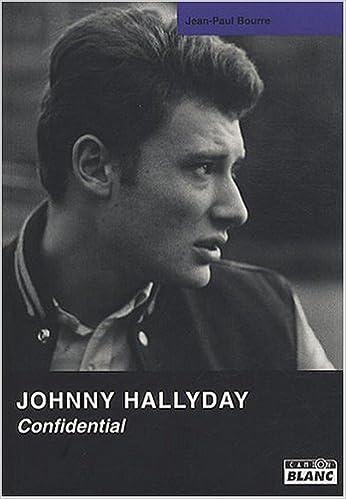 Johnny Halliday Confidential Amazon Fr Jean Paul Bourre