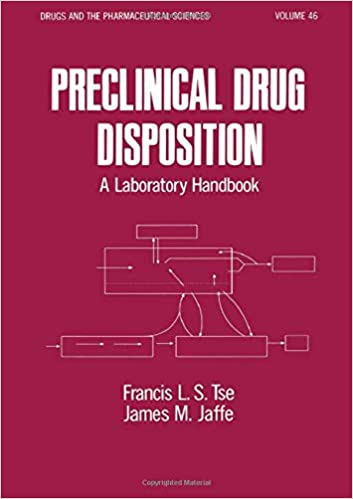 e78f9ea9136 Preclinical Drug Disposition: A Laboratory Handbook (Drugs and the  Pharmaceutical Sciences) 1st Edition