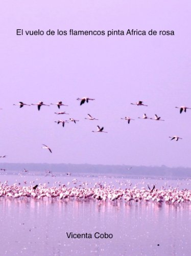 El vuelo de los flamencos pinta África de rosa (Spanish Edition) by [Cobo