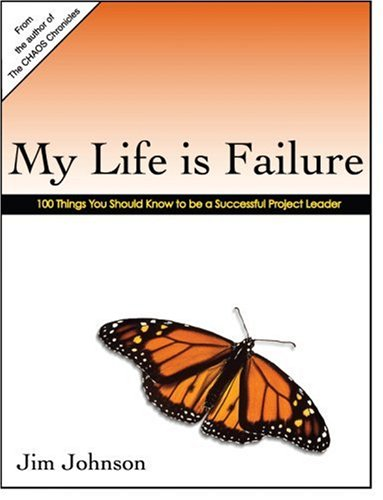 Read Online My Life Is Failure: 100 Things You Should Know to Be a Better Project Leader PDF