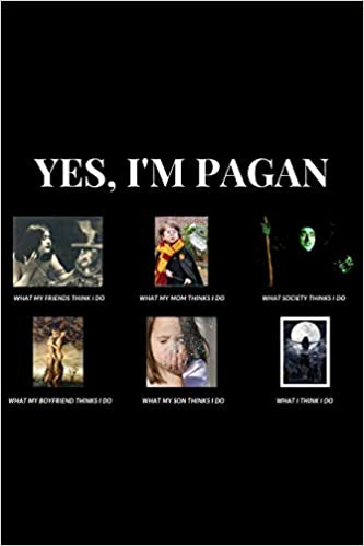 Yes I M Pagan Funny Meme Grimoire Personal Book Of Shadows