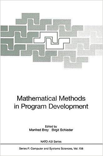 Mathematical Methods in Program Development (Nato ASI Subseries F:)