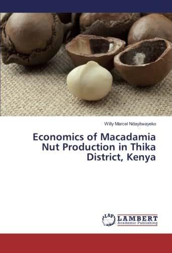 Economics of Macadamia Nut Production in Thika District, Kenya