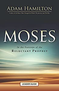 Moses Leader Guide: In the Footsteps of the Reluctant Prophet (Moses Series)