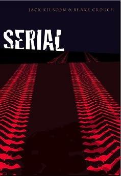 Serial by [Kilborn, Jack, Crouch, Blake]