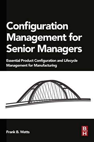 Glass Standard Level (Configuration Management for Senior Managers: Essential Product Configuration and Lifecycle Management for Manufacturing)