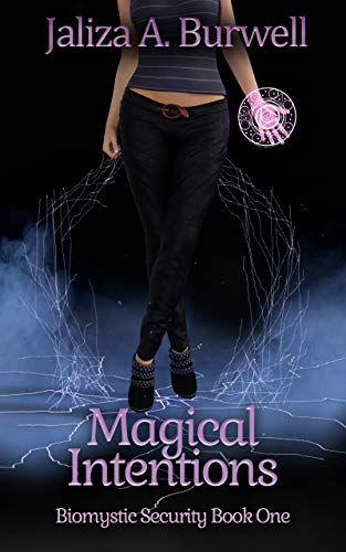 Magical Intentions (Biomystic Security Book 1)