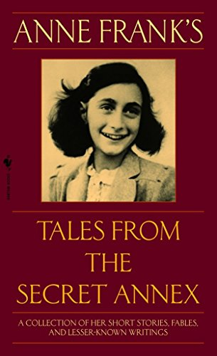Anne Frank's Tales from the Secret Annex: A Collection of Her Short Stories, Fables, and Lesser-Known Writings, Revised