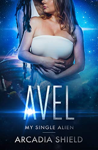 Avel (My Single Alien sci-fi romance adventure Book 9)