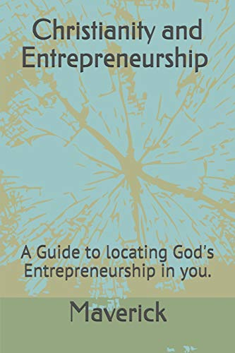 Pdf Christian Books Christianity and Entrepreneurship: A Guide to locating Gods Entrepreneurship in you.