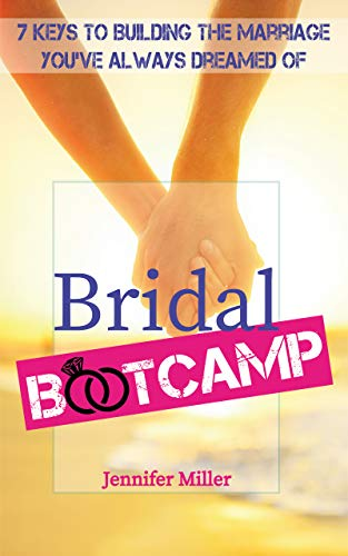 Bridal Bootcamp: 7 Keys to Building the Marriage You've Always Dreamed Of