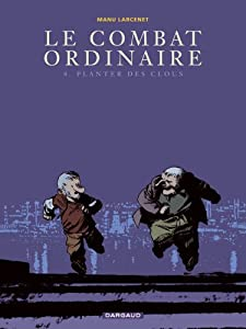 vignette de 'Le combat ordinaire n° 4<br /> Planter des clous (Manu Larcenet)'