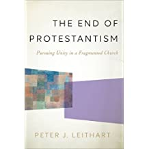 End of Protestantism, The HC: Pursuing Unity in a Fragmented Church