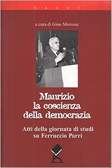 Maurizio la coscienza della democrazia
