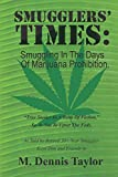Smugglers' Times:: Smuggling In The Days Of Marijuana Prohibition. 1974 to 1992.