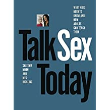 Talk Sex Today: What Kids Need to Know and How Adults Can Teach Them