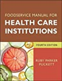 img - for Ruby Parker Puckett: Foodservice Manual for Health Care Institutions (Paperback); 2012 Edition book / textbook / text book