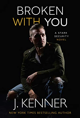 Broken With You (Stark Security Book 2) by [Kenner, J.]