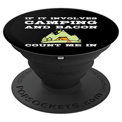 If It Involves Camping And Bacon Count Me In Funny Camp Gift PopSockets Grip and Stand for Phones and Tablets