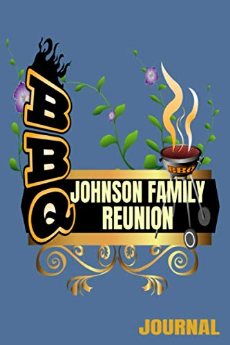 Johnson Family BBQ Reunion Journal: 110 Lined Page 6 x 9 Inch Keepsake Book