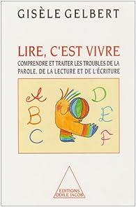 Lire, c'est vivre par Gisèle Gelbert