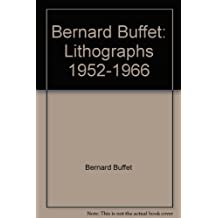 Bernard Buffet: lithographs, 1952-1966