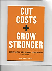 Cut Costs, Grow Stronger: A Strategic Approach to What to Cut and What to Keep