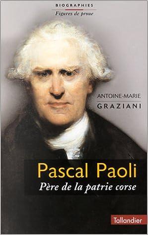 Livre Pascal Paoli : Père de la patrie corse pdf
