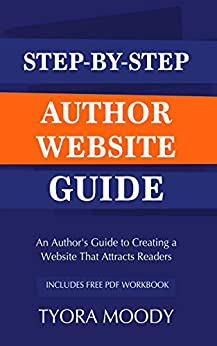 Step-by-Step Author Website Guide (The Literary Entrepreneur Series Book 2) by [Moody, Tyora]