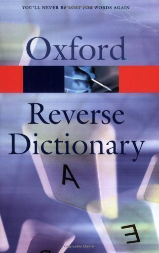 The Oxford Reverse Dictionary (Oxford Paperback Reference) New Edition published by OUP Oxford (2002)