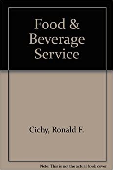 Book Food & Beverage Service by Ronald F. Cichy (1998-07-01)