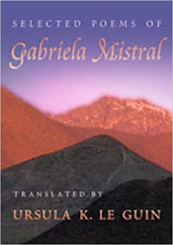 Selected Poems of Gabriela Mistral (Mary Burritt Christiansen ...