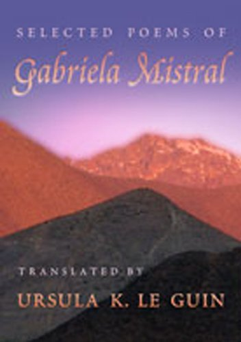 Selected Poems of Gabriela Mistral (Mary Burritt Christiansen Poetry Series) (English and Spanish Edition) by University of New Mexico Press